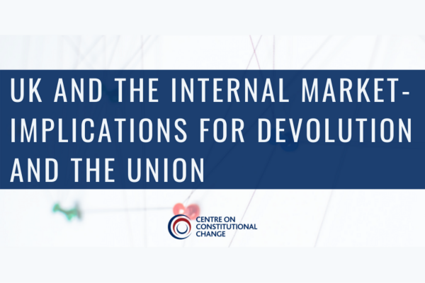 Poster for UK and the Internal Market - implications for devolution and the union