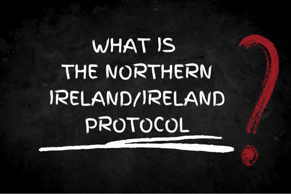 Image reading what is the northern ireland protocol?